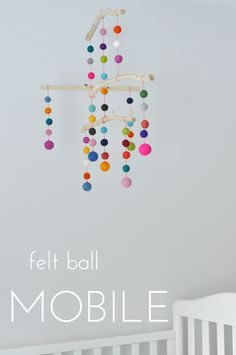 my sparkle: Felt Ball Mobile, my babies are 5 and 6 but who says big kids can't have mobiles?!  Love this!