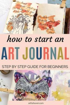 A complete step by step guide on how to start an art journal. In-depth info about everything you should consider when starting an art journal. #artjournal #artjournaling