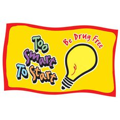 Red Ribbon Week: Too smart to start! Be drug free! Banner for only $29.95