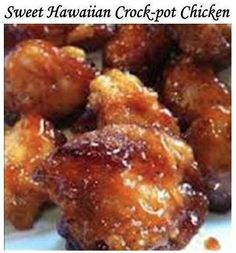 sweet hawaiian crock-pot chicken: 2lb. Chicken tenderloin chunks 1 cup pineapple juice 1/2 cup brown sugar 1/3 cup soy sauce combine all together, cook on low in crock-pot 6-8 hours...that's it! serve with brown rice and you have a complete, easy meal!