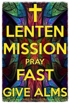 The 3 Spiritual Pillars of Lent: Prayer, Fasting & Almsgiving ❤️