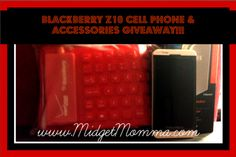 Blackberry z10 Cellphone & Accessories Giveaway - MidgetMomma....One Short Momma, Never Short on the Good Stuff
