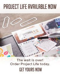 Project Life available now. The wait is over! Order Project Life today. Get yours now.