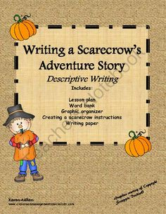 Writing a Scarecrow Adventure Story from Classroom Management Specialists on TeachersNotebook.com -  (9 pages)  - Students will enjoy learning descriptive writing while creating a scarecrow adventure story.
