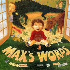 Max's Words (2006) As a mentor text for teaching vocabulary and story writing, a book can't get any better.  On the NCBLA 2007 list of outstanding literature, Max's Words introduces us to Max, a little brother without a collection. Wanting a collection like his brothers, Max begins to collect words. His collection grows and grows until he has enough for stories, and for sharing.