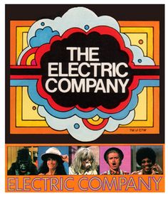 remember the Electric Company on TV?