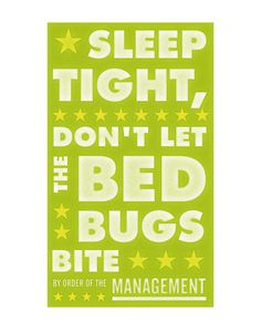 sleep tight don't let the bed bugs bite