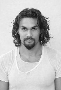 Jason Momoa (Has got to be one of the sexiest men I have ever seen).