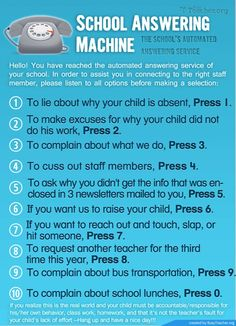 School answering machine - #5 is the one that always drives me nuts... I send enough reminders, but yet they STILL call...LOL O_o