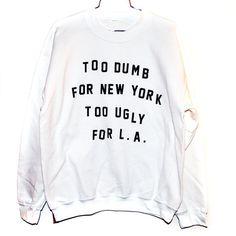 Dumb & Ugly Sweatshirt (Select Size) ($26.00) - Svpply