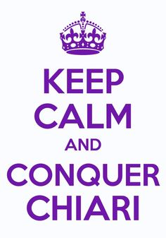 keep calm and conquer chiari: supporting my role model @Cassie Luna :)