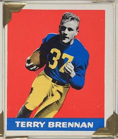 Leaf Gum, Co., Chicago, IL. Terry Brennan, from the All-Star Football series (R401-2), issued by Leaf Gum Company, 1948. The Metropolitan Museum of Art, New York. The Jefferson R. Burdick Collection, Gift of Jefferson R. Burdick (Burdick 326, R401-2.10) #MetGridironGreats