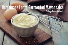 Storebought mayonnaise is full of industrial oils you do not want to put in your mouth. Like soybean and canola oil. / http://villagegreennetwork.com/homemade-lacto-fermented-mayonnaise/