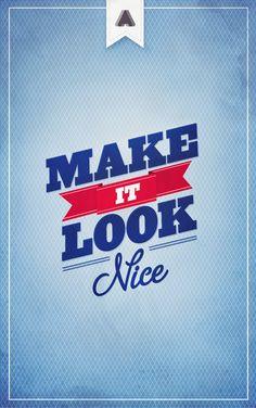 MAKE IT LOOK NICE #webdesign #design #designer #inspiration #user #interface #ui #typography #posters #type #fonts