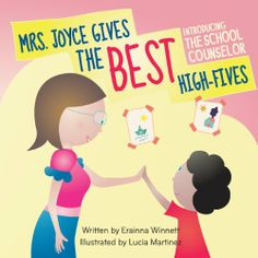 Cute book to introduce yourself as the school counselor to the little ones! Mrs. Joyce Gives the Best High-Fives: Introducing the School Counselor by Erainna Winnett