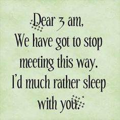This is so true! I need my sleep!