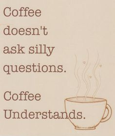 This could not be more true. My coffee and I = <3
