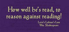 """""""How well he's read, to reason against reading!"""" Love's Labour's Lost, Theatre NDSU"""