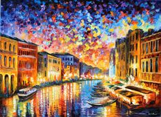 "Leonid Afremov (1955, Belarus) - the painting entitled ""Venice Grand Canal"" 2009.  Love the colors - love his style!"