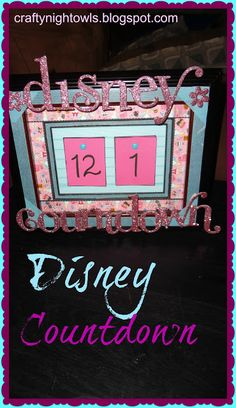 Disney Countdown Frame. craftynightowls.blogspot.com #alice_in_wonderland #disney #countdown #vacation
