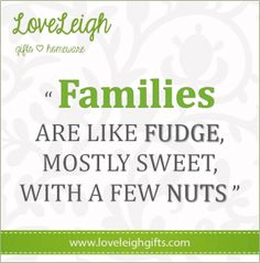 #nutty #family #quote #LoveLeigh