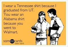 hehehe... #vols #tennessee  Obviously, this does not apply to my cousin, Elizabeth or my friend, Joanna.  :D