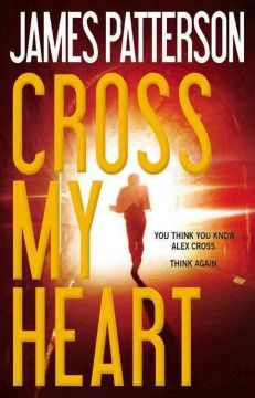 Cross my heart by James Patterson.  Click the cover image to check out or request the suspense and thrillers kindle.