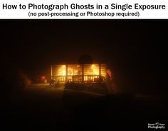"""How to Photograph """"Ghosts"""" in a Single Exposure 