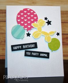 Combine die-cut patterned paper and stamped accents; Heather Campbell - Paper Crafts & Scrapbooking blog: card making, birthday, balloons, balloon animal