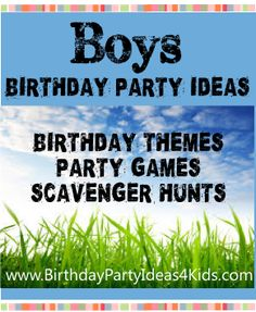 Boys Party Ideas Birthday party ideas for boys!   Birthday themes, party games, scavenger hunts, sleepover ideas and activities.  http://www.birthdaypartyideas4kids.com/boys-party-ideas.htm