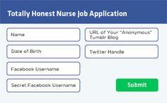 The all new totally honest nurse job application. #Nurses #Jobs #Healthcare