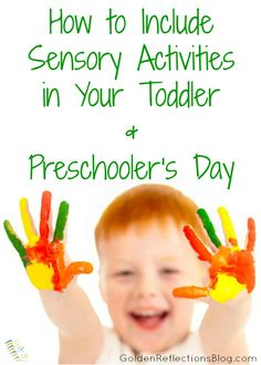 Tips and ideas for including sensory activities with your toddler and preschooler! | www.GoldenReflectionsBlog.com