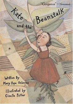 Kate and the Beanstalk -- a funny and magical retelling of the old fairy story with a gutsy and resourceful heroine