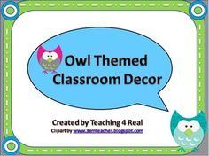 $4.50 Owl Themed Back To School Classroom Decor...Complete you Owl Themed classroom with this Decor pack! Blank templates included for you to add your text....check it out!