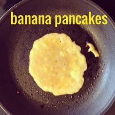 Banana pancakes | Ingredients 1 ripe banana 2 eggs Cinnamon (to taste) Vanilla (to taste)  Directions 1) mash up the banana real good in a bowl ((I just used a fork)) 2) add the 2 eggs and combine thoroughly 3) add the cinnamon and vanilla to taste (or smell)