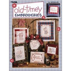 Leisure Arts - Old-Timey Embroideries, $5.95 (http://www.leisurearts.com/products/old-timey-embroideries.html)