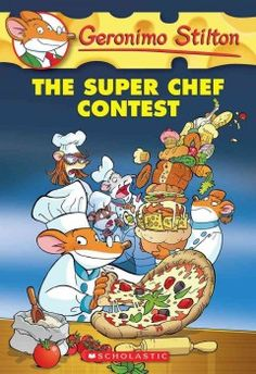J SERIES GERONIMO STILTON. Geronimo tries to help his cousin Trap when he enters the Super Chef contest, but seems to have no idea how to cook.