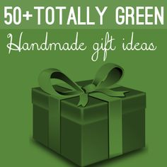 50 Plus Totally Green Handmade Christmas Gift Ideas Recycled Eco @totgreencrafts @savedbyloves