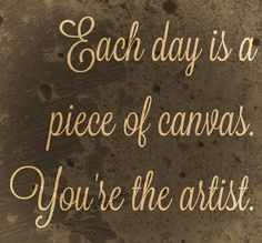 Each day is a canvas. You're the artist. #ilikemyteam #teamwork