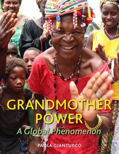 Activist grandmothers worldwide are fighting courageously and effectively to create a better future for grandchildren everywhere.