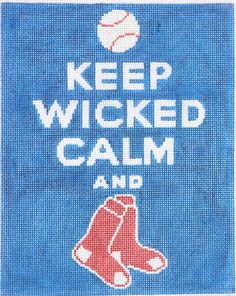 Keep Wicked Calm and Red Sox