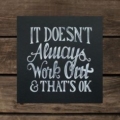 work, remember this, life, truth, wisdom, inspirational quotes, typography, moeg, live