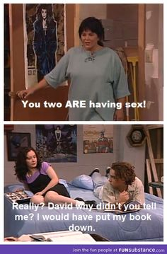 I've seen every episode of Roseanne haha oh no..