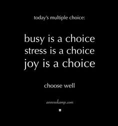 "Hey Soul? So you get multiple choice today:  Busy is a choice.  Stress is a choice.  Joy is a choice.  You get to choose. Choose well. Deciding first thing: ""My choice is you, God, first and only."" Ps.16:5MSG #PreachingGospeltoMyself"