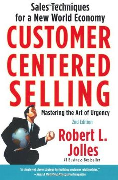Customer Centered Selling: Sales Techniques for a New World Economy by Rob Jolles. $10.88. Publication: September 15, 2009. Publisher: Free Press (September 15, 2009). Save 32%!