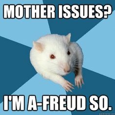 Mother Issue? A-Freud so
