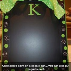 Cookie sheet chalk board - magnetic, too!