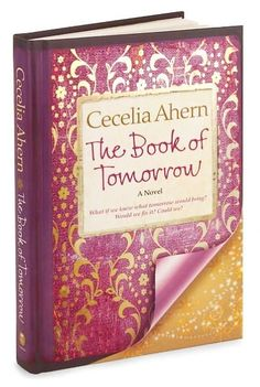 The Book of Tomorrow - Cecelia Ahern - Great story.