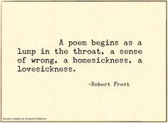 """A poem begins as ..."" -Robert Frost"