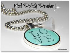 DIY Nail Polish Pendant ~ quick, easy and so cute!